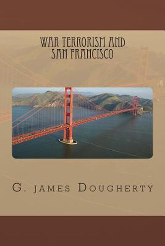 War Terrorism and San Francisco