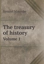 The Treasury of History Volume 1