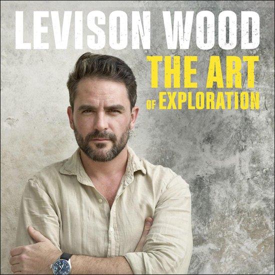 Boek cover The Art of Exploration van Levison Wood (Onbekend)