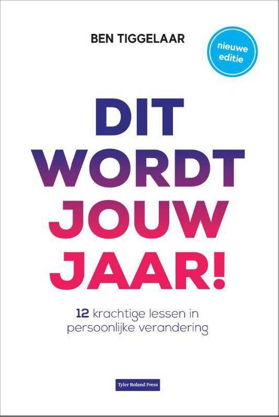 Boek cover Dit wordt jouw jaar! van Ben Tiggelaar (Hardcover)