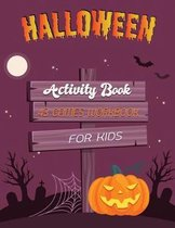 Halloween Activity Book: 43 Games Connect the dots, Numbers game, Color by number, Coloring page and Maze game