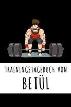 Trainingstagebuch von Bet�l: Personalisierter Tagesplaner f�r dein Fitness- und Krafttraing im Fitnessstudio oder Zuhause