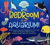 Your Bedroom is an Ocean!