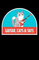 Guitar, Cats & Tats: Funny Notebook for Cat Owners and Tattoo Lovers