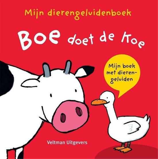 Boek cover Mijn dierengeluidenboek: Boe doet de koe van Diverse auteurs (Onbekend)