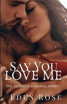 Say You Love Me: A Basketball Romance