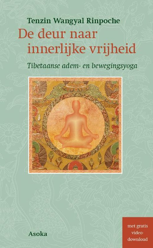 De deur naar innerlijke vrijheid - Tenzin Wangyal Rinpoche | Fthsonline.com