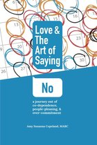 Love & the Art of Saying No