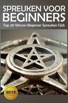 Spreuken voor beginners: Top 30 Wiccan Beginner spreuken gids