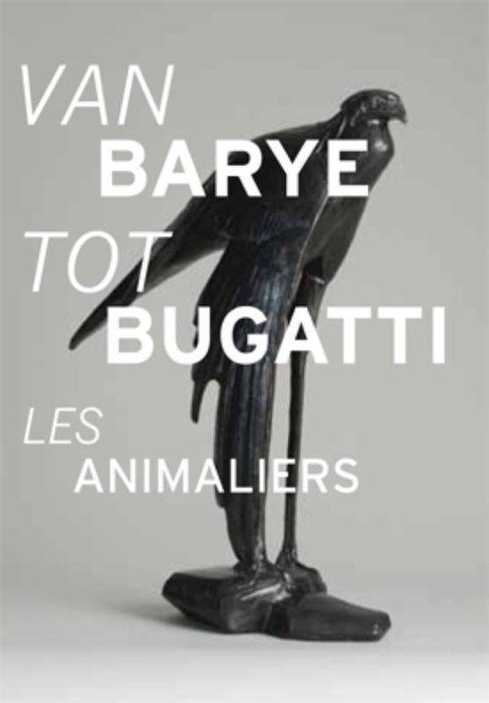 Van Barye tot Bugatti - nvt |