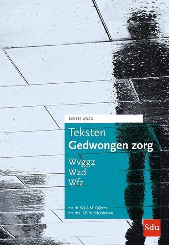 Teksten Gedwongen Zorg. Editie 2020 - W.J.A.M. Dijkers  