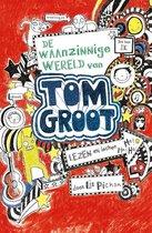 Tom Groot 1 -   De waanzinnige wereld van Tom Groot