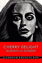Cherry Delight - Always on Sunday