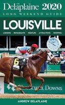Louisville - The Delaplaine 2020 Long Weekend Guide