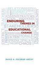 Enduring Themes in Educational Change