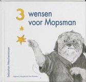 Drie wensen voor Mopsman