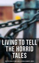 Boek cover Living to Tell the Horrid Tales: True Life Stories of Fomer Slaves, Historical Documents & Novels van Frederick Douglass (Onbekend)