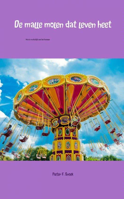 Cover van het boek 'De malle molen dat leven heet' van P Snoek