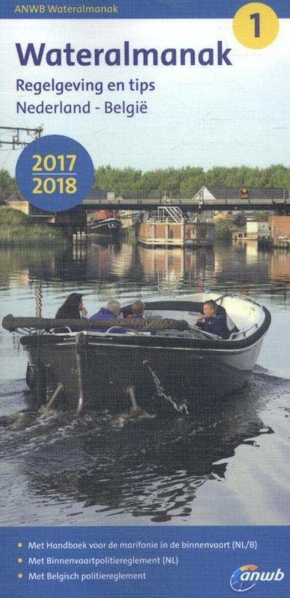 ANWB wateralmanak 1 -  Regelgeving en tips 2017/2018 - ANWB