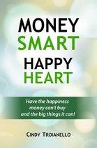 Money Smart Happy Heart