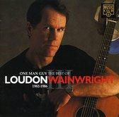 One Man Guy, The Best Of Loudon Wainwright III: 1982-1986