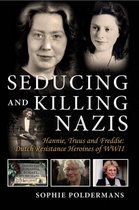 Seducing and Killing Nazis
