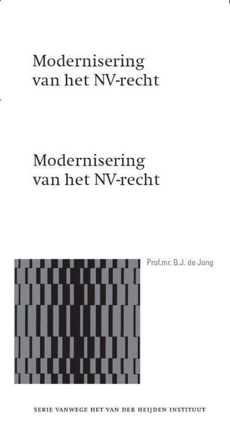 Serie vanwege het Van der Heijden Instituut te Nijmegen 123 - Modernisering van het NV-recht - B.J. de Jong |