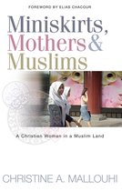 Miniskirts, Mothers & Muslims