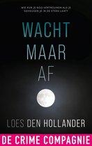 Boek cover Wacht maar af van Loes den Hollander (Onbekend)