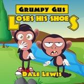 Grumpy Gus Loses His Shoes