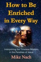 How to Be Enriched in Every Way