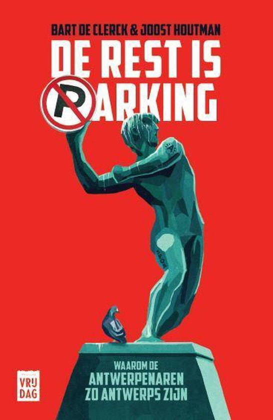 De rest is parking - Bart de Clerck |