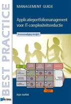 Applicatieportfoliomanagement voor it-complexiteitsreductie - management guide