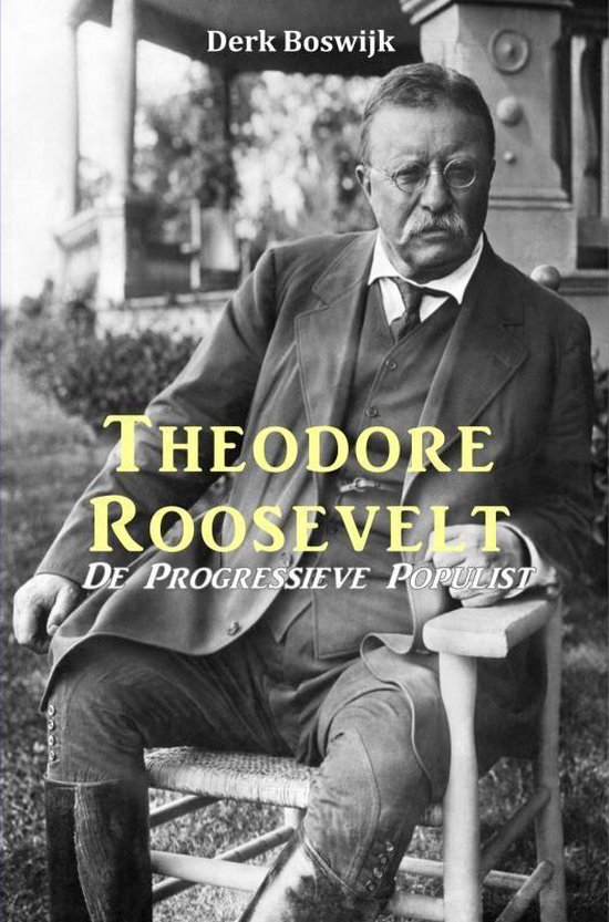 Theodore Roosevelt - Derk Boswijk pdf epub