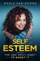 Self Esteem:The One Daily Habit - To Boost It-