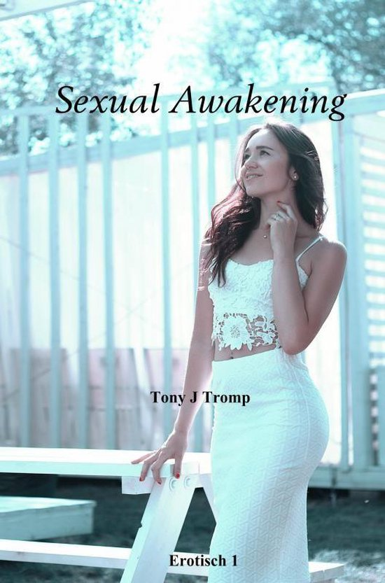 Sexual Awakening - Tony J Tromp |