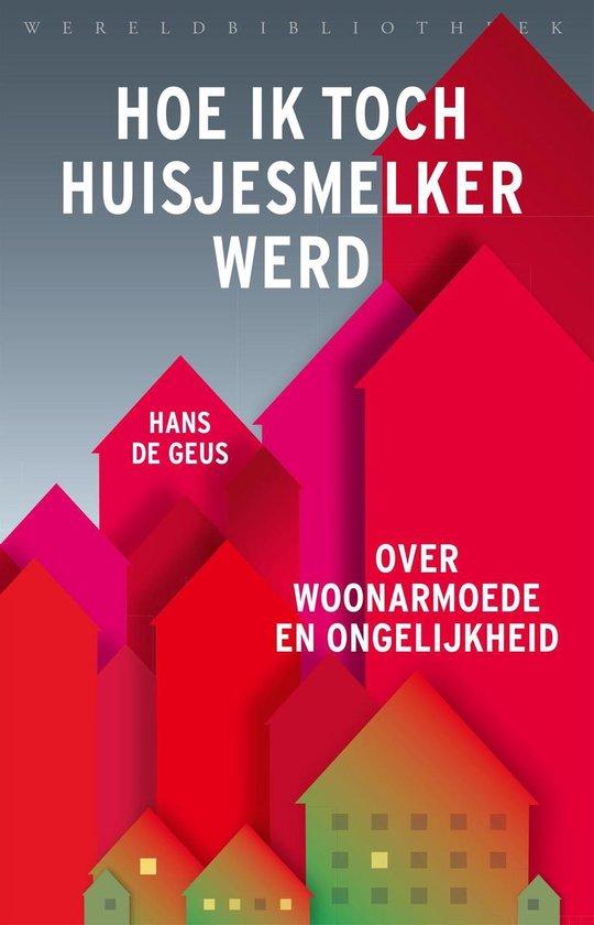 Boek cover Hoe ik toch huisjesmelker werd van De heer Hans Geus de (Onbekend)