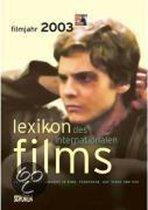 Lexikon des Internationalen Films. Filmjahr 2003
