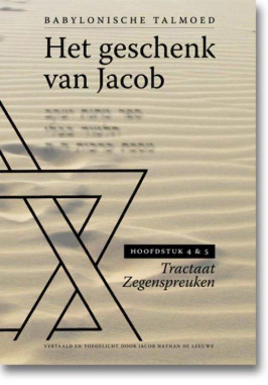 Tractaat zegenspreuken 1 -  Het geschenk van Jacob Hoofdstuk 1 en 2