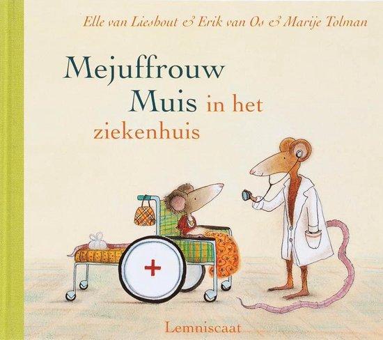 Boek cover Mejuffrouw Muis in het ziekenhuis van Elle van Lieshout (Hardcover)
