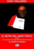 El Metro Del Amor Tóxico