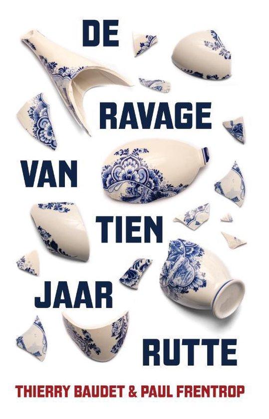 Boek cover De ravage van tien jaar Rutte van Thierry Baudet (Paperback)