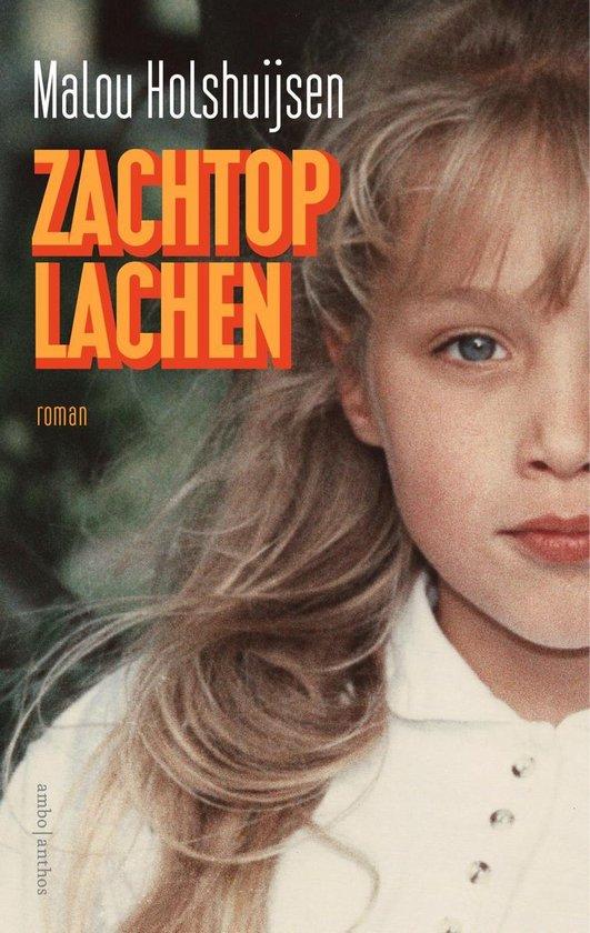 Boek cover Zachtop lachen van Malou Holshuijsen (Onbekend)