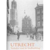 Utrecht Verhalen rond de Stadhuisbrug