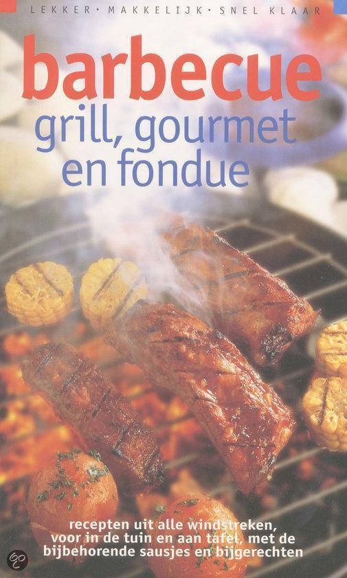 Barbecue, Grill, Gourmet En Fondue - Nederlands Zuivelbureau pdf epub