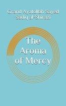 The Aroma of Mercy