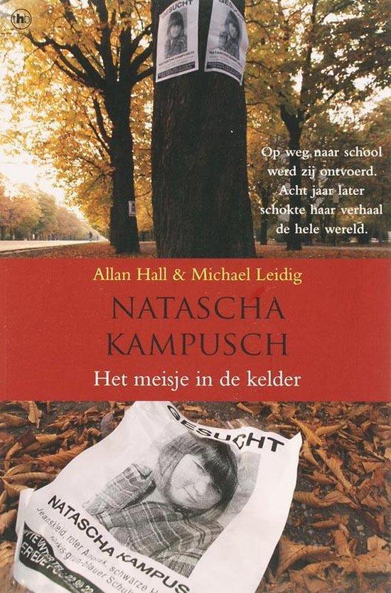 Boek cover Natascha Kampusch - Het Meisje In De Kelder van A. Hall (Paperback)