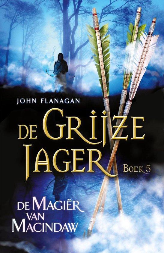 De Grijze Jager 5 - De magiër van Macindaw - John Flanagan |