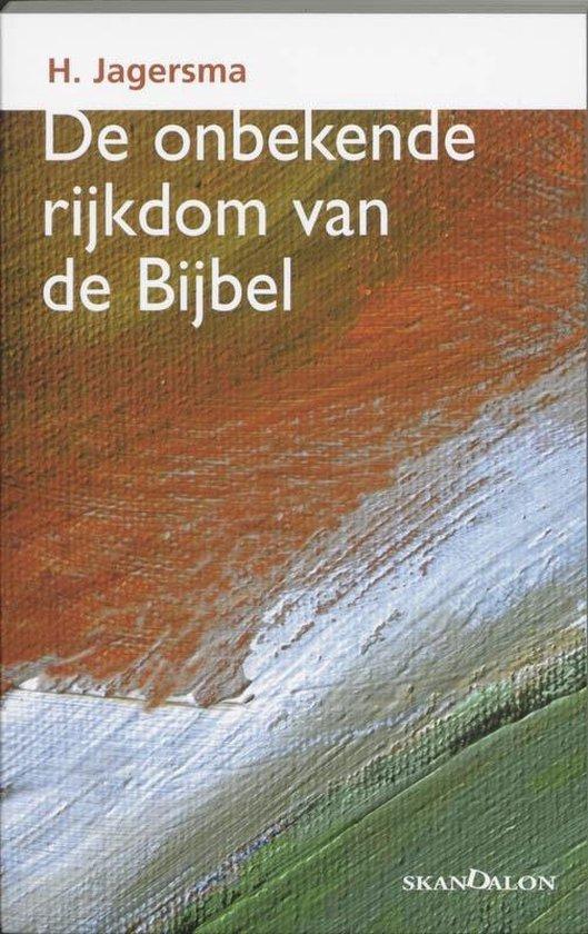 De onbekende rijkdom van de bijbel - H. Jagersma  