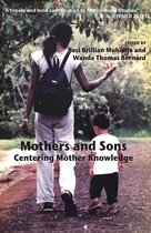 Omslag Mothers and Sons: Centering Mother Knowledge